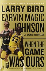 When the Game was Ours by Larry Bird and Magic Johnson